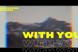 with you - harrison storm - indie music - new music - indie folk - music blog - indie blog - wolf in a suit - wolfinasuit - wolf in a suit blog - wolf in a suit music blog
