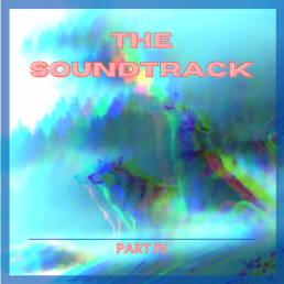 the soundtrack - pt iv - uk - canada - usa - indie - indie music - indie pop - indie rock - indie folk - new music - music blog - wolf in a suit - wolfinasuit - wolf in a suit blog - wolf in a suit music blog