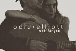 wait for you - ocie elliott - canada - indie - indie music - indie pop - indie rock - indie folk - new music - music blog - wolf in a suit - wolfinasuit - wolf in a suit blog - wolf in a suit music blog